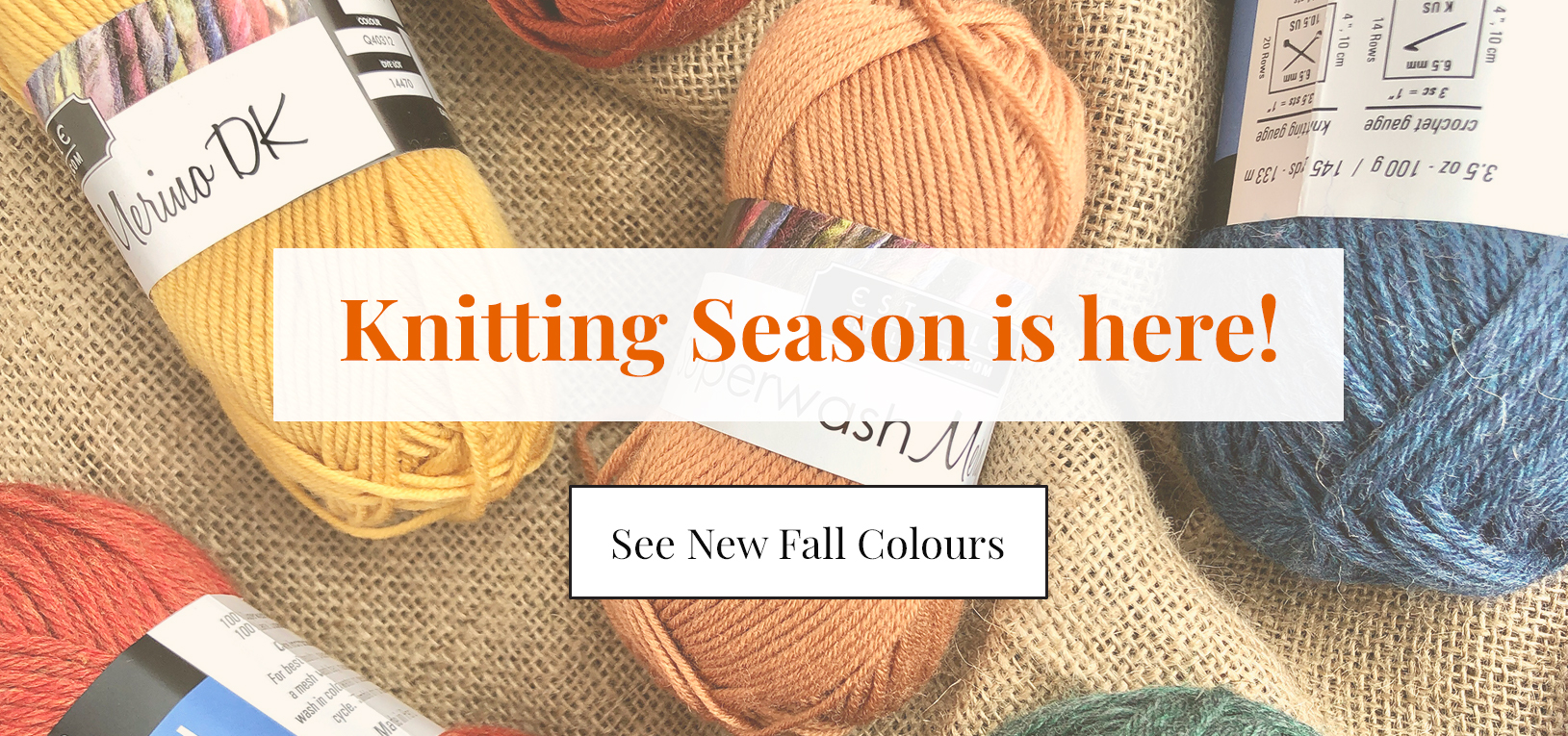 Knitting season is here! Knitting Season is here! Shop new fall colours and products