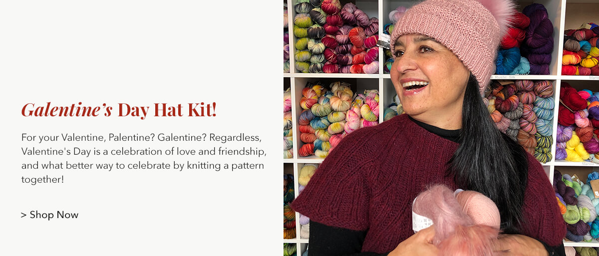 Galentine's Day Hat Kit! For your Valentine, Palentine? Galentine? Regardless, Valentine's Day is a celebration of love and friendship, and what better way to celebrate by knitting a pattern together!